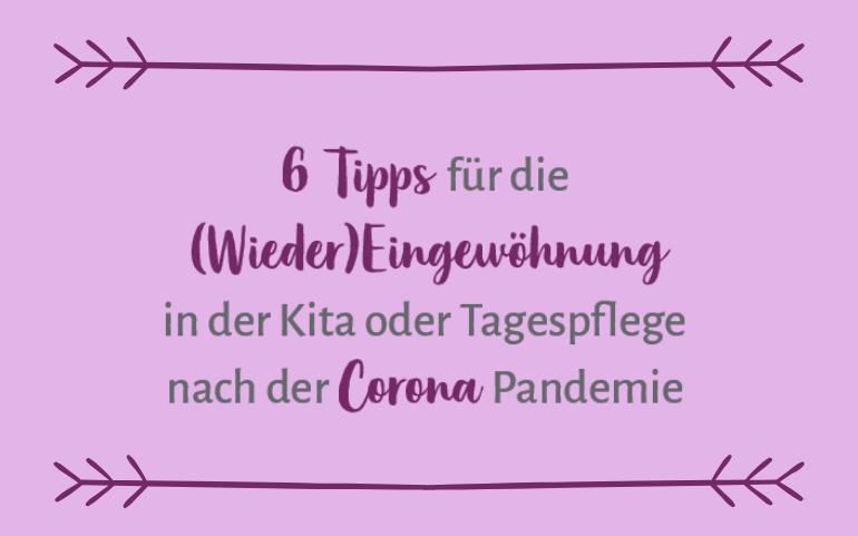 6 Tipps für die (Wieder)Eingewöhnung in der Kita oder Tagespflege nach der Corona Pandemie